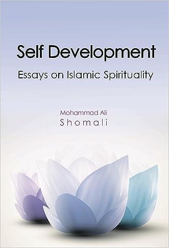Self Development: Essays on Islamic Spirituality