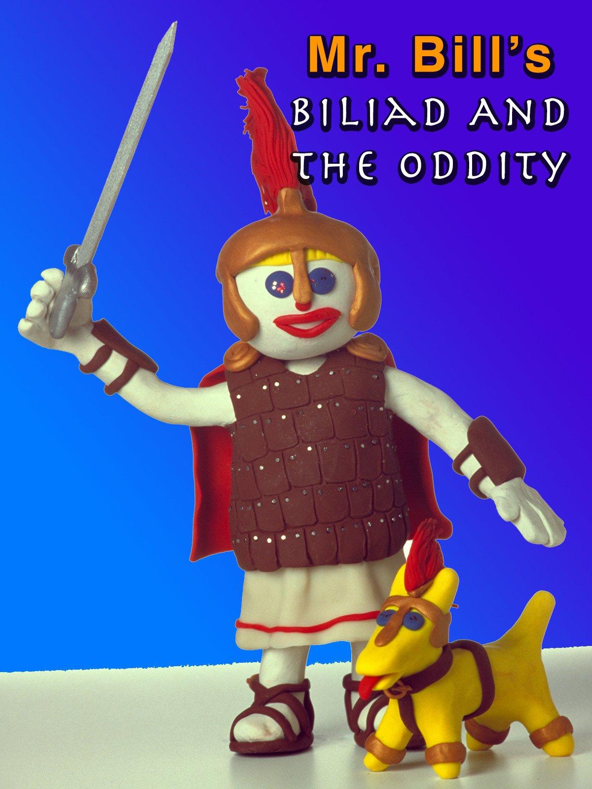Mr. Bill's Biliad and the Oddity