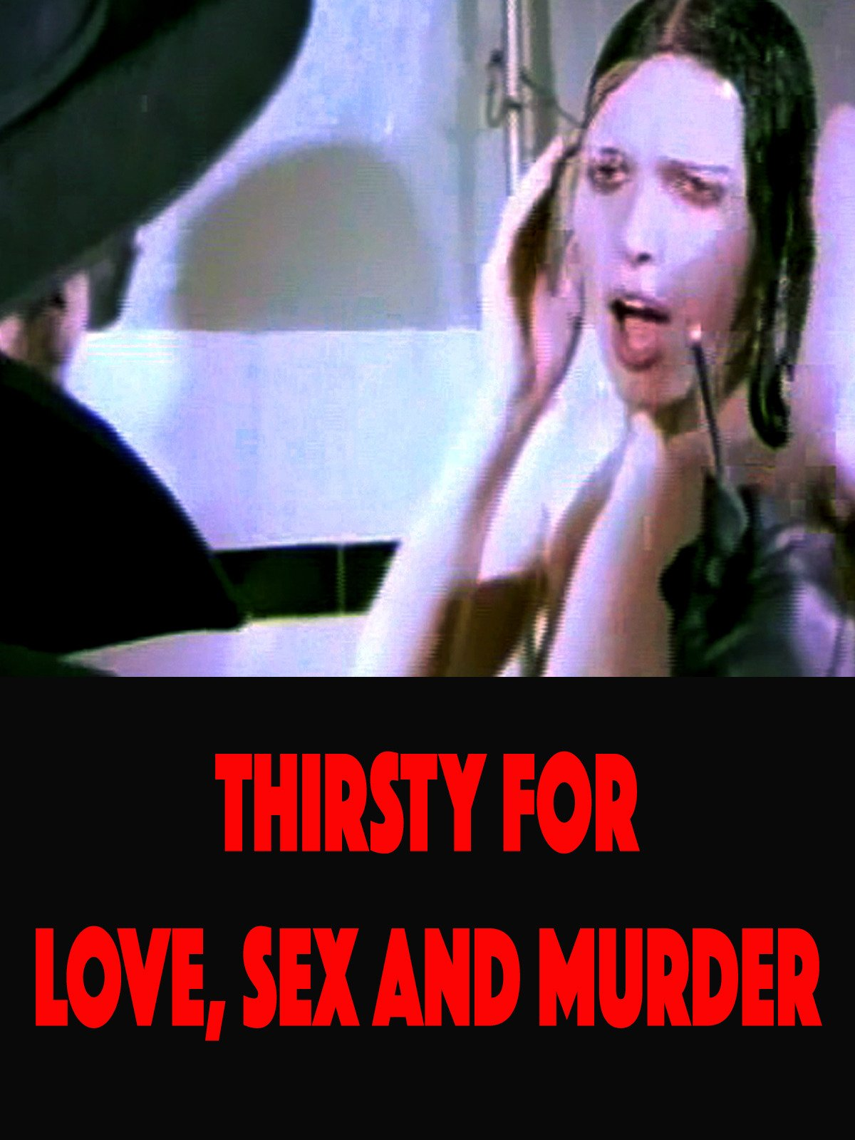 Thirsty For Love, Sex and Murder on Amazon Prime Video UK