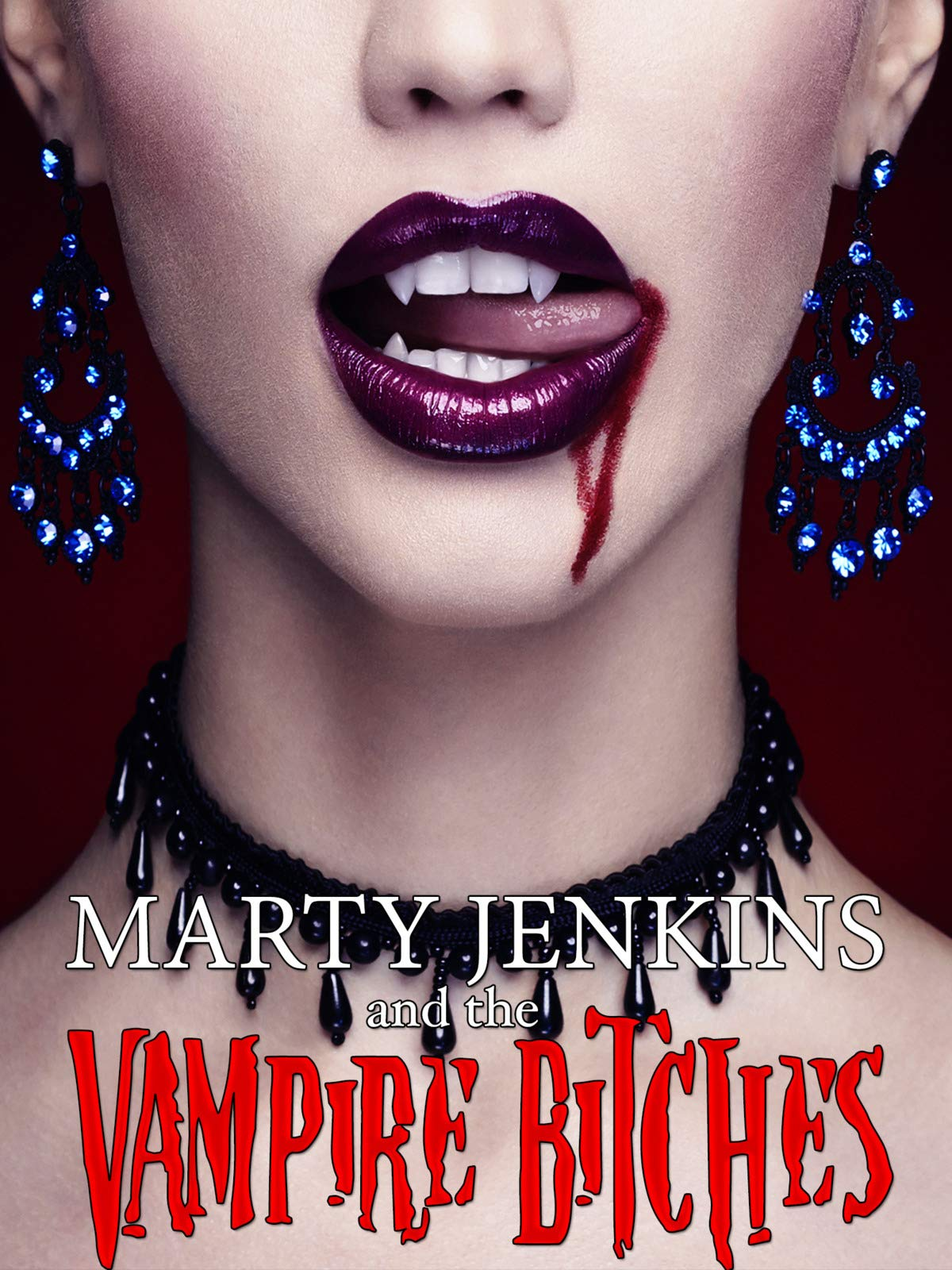 Marty Jenkins and the Vampire Bitches on Amazon Prime Video UK