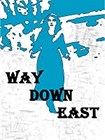 Way Down East (1920 - Silent)