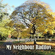 My Neighbour Radilov Audiobook by Ivan Turgenev Narrated by Max Bollinger