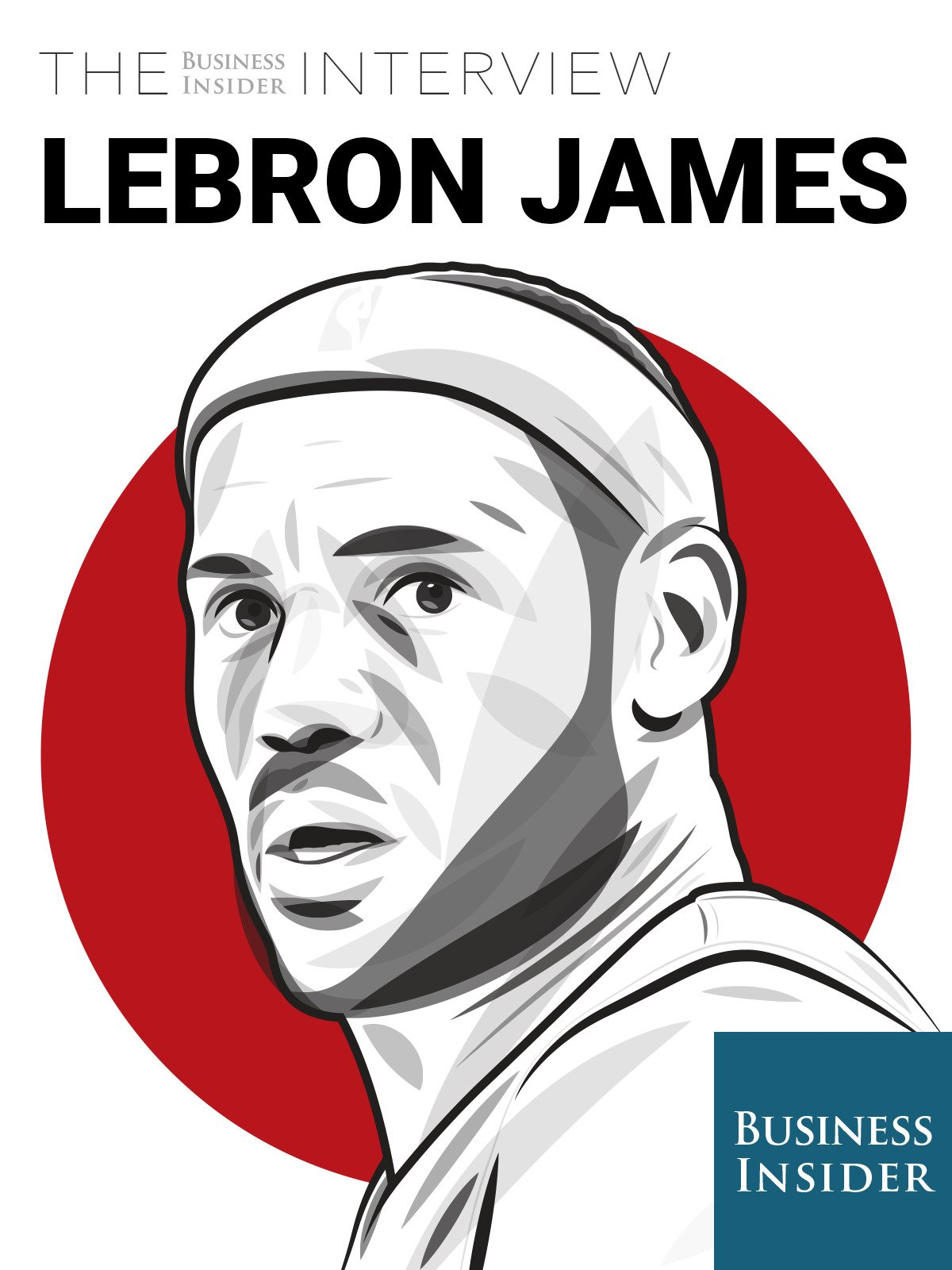 The Business Insider Interview: LeBron James