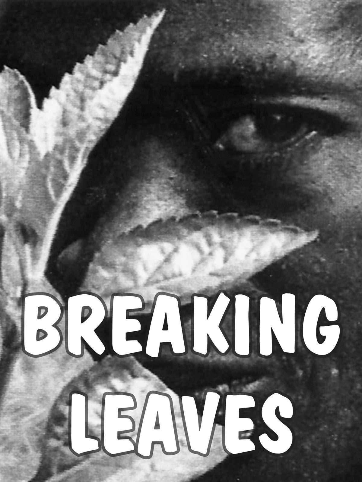Breaking Leaves