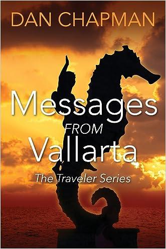 Messages from Vallarta: The Traveler Series written by Dan Chapman