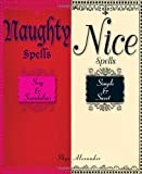 Naughty Spells/Nice Spells: Sexy And Scandalous/Simple And Sweet (1593376316) by Alexander, Skye