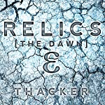Relics: The Dawn: Relics Singularity Series, Book 1 | Nick Thacker