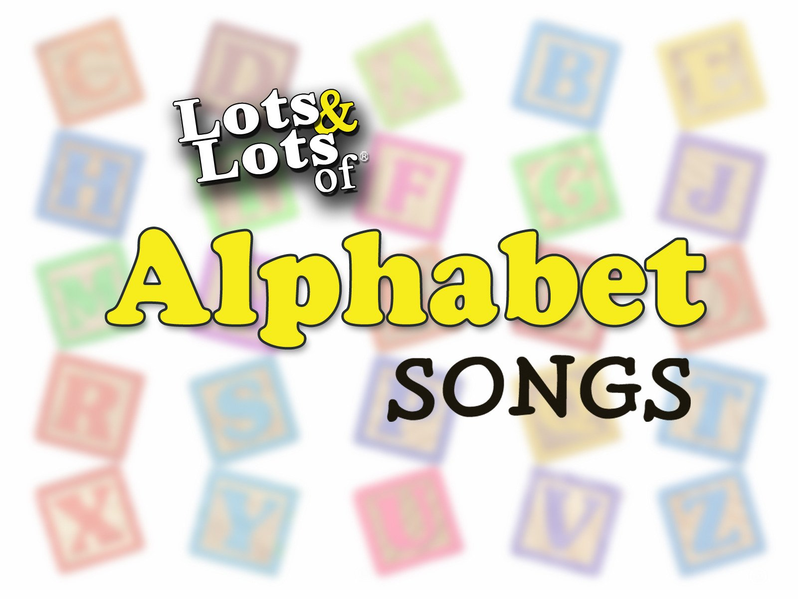Lots & Lots of Alphabet Songs