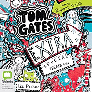 Extra Special Treats (...not): Tom Gates, Book 6 Audiobook by Liz Pichon Narrated by Rupert Grint