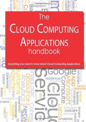 The Cloud Computing Applications Handbook - Everything You Need to Know about Cloud Computing Applications