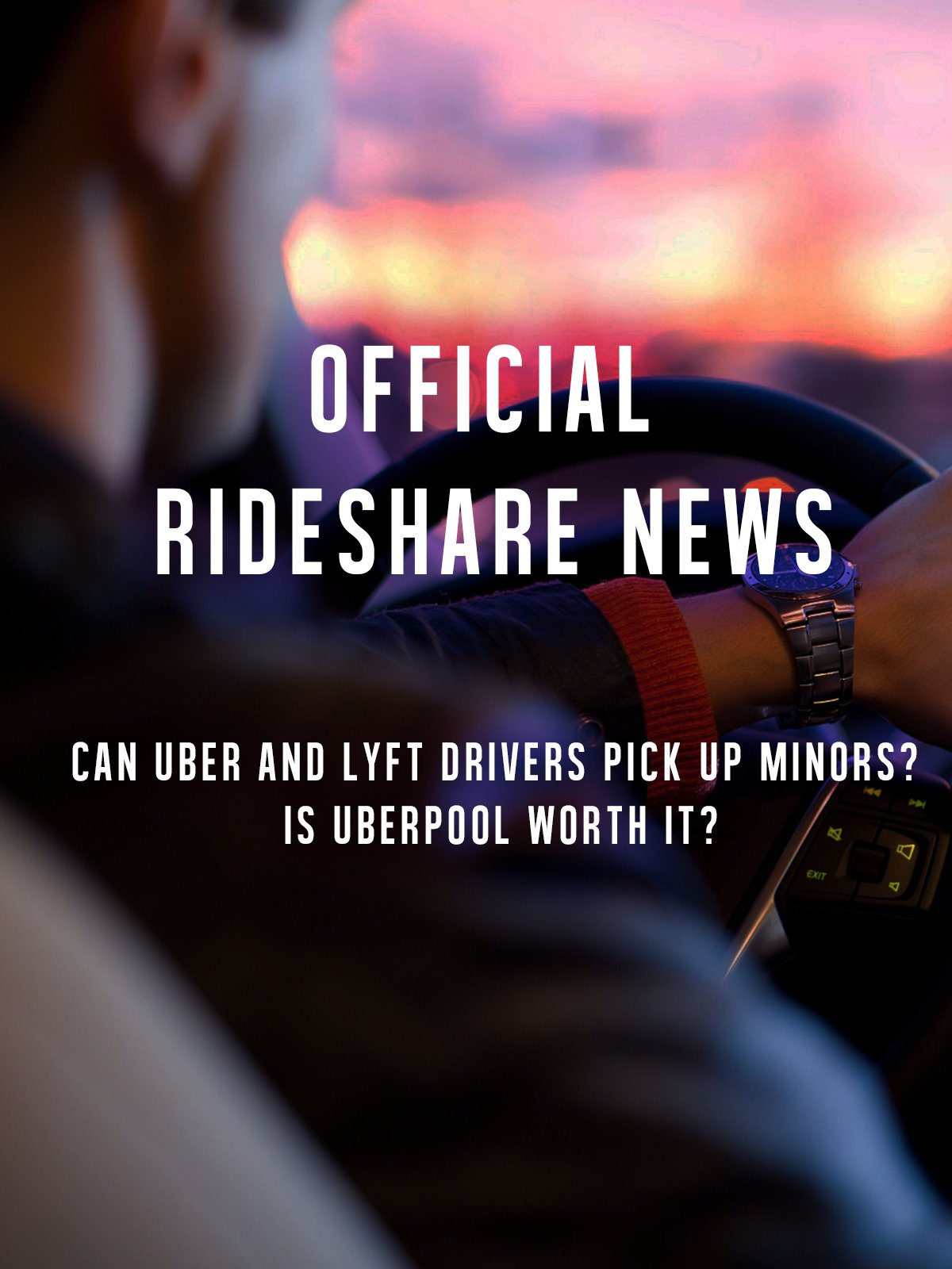 Official Rideshare News: Can Uber and Lyft Drivers Pick Up Minors? Is UberPOOL worth it?