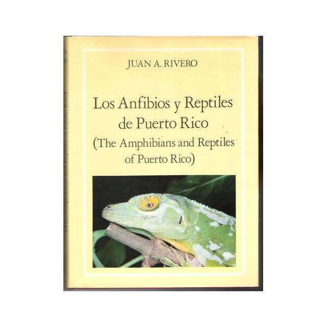 Los Anfibios y Reptiles de Puerto Rico / The Amphibians and Reptiles of Puerto Rico (Spanish and English Edition)