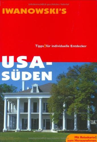 USA - Süden. Tipps für individuelle Entdecker