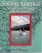 Sailing America: A Trailer Sailor's Guide to North America: Lawrence W. Brown: 9780915160969: Amazon.com: Books