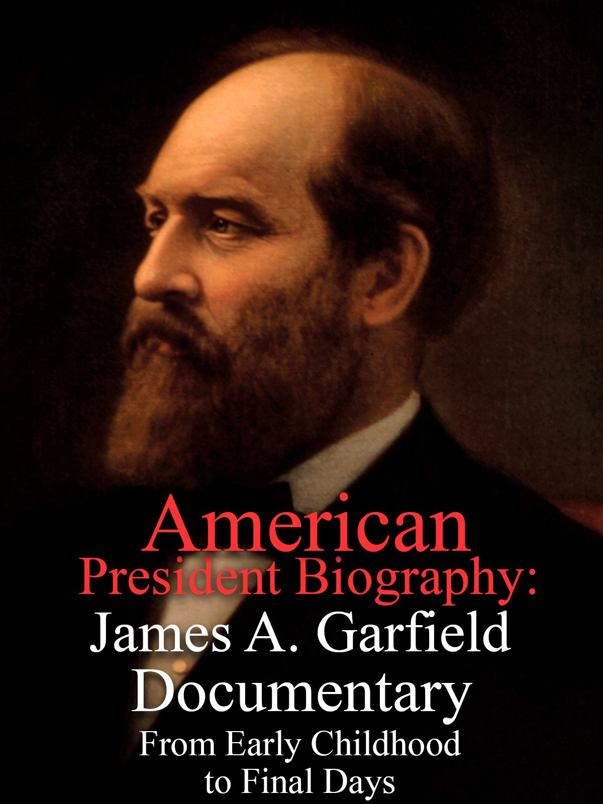 American President Biography: James A. Garfield Documentary From Early Childhood to After Office