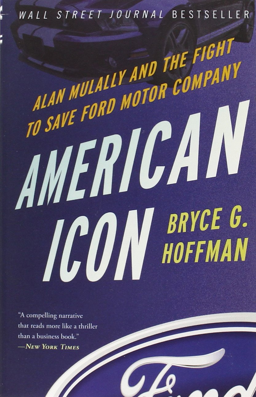 American Icon: Alan Mulally and the Fight to Save Ford Motor Company ISBN-13 9780307886064