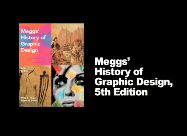 graphic design history terms meggs Graphic design has been practiced in various forms throughout history indeed, strong examples of graphic design date back to manuscripts in ancient china, egypt, and greece as printing and book production developed in the 15th century, advances in graphic design developed alongside it over subsequent centuries, with compositors or typesetters .