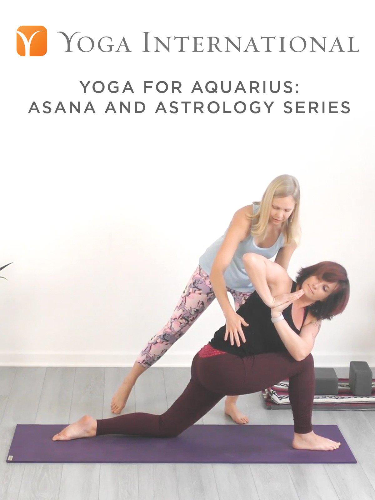 Yoga for Aquarius: Asana and Astrology Series