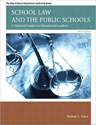 School Law and the Public Schools: A Practical Guide for Educational Leaders (Allyn & Bacon Educational Leadership)