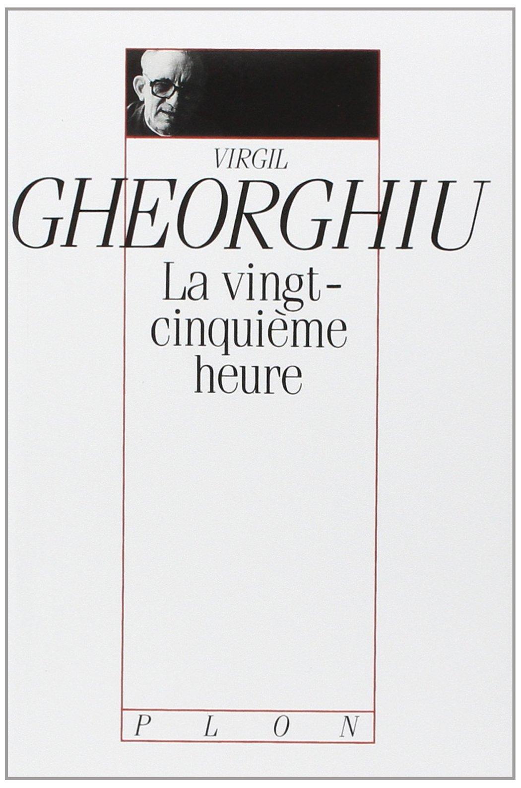 La Vingt-Cinquième Heure - Virgil Gheorghiu