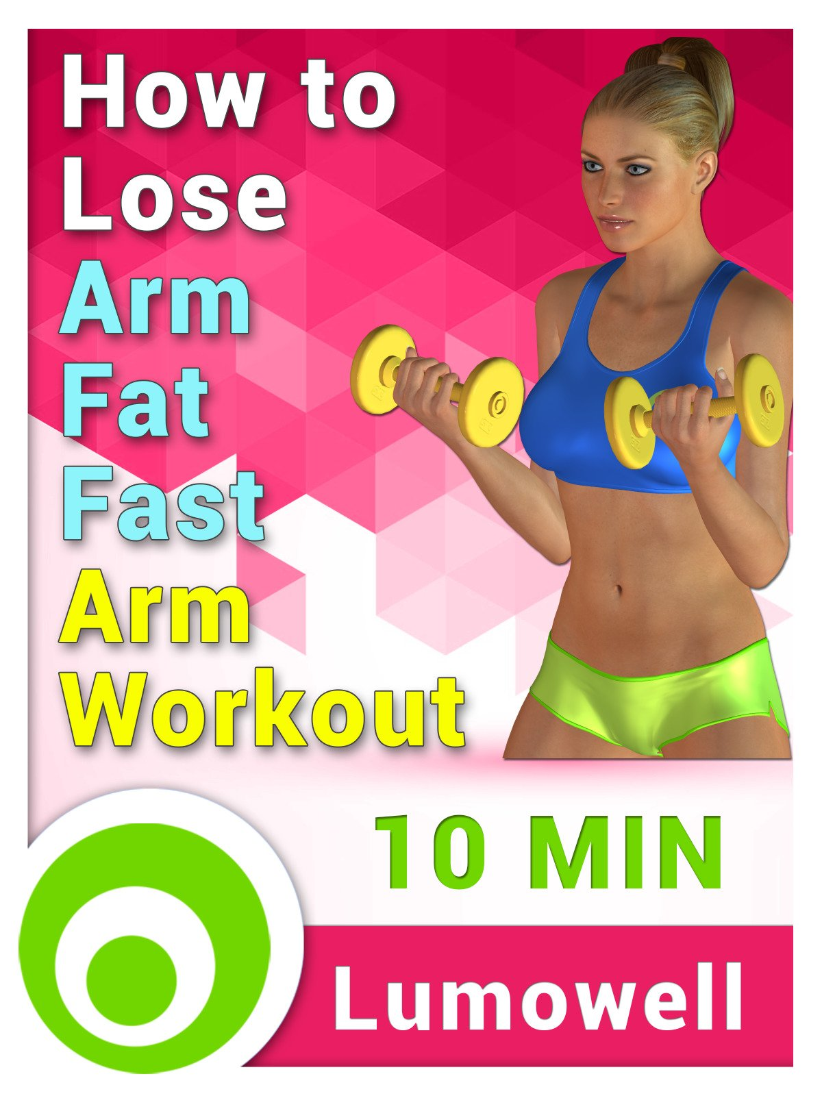 Watch How To Lose Arm Fat Fast Arm Workout On Amazon Prime Video Uk Newonamzprimeuk