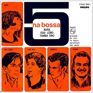 Lobo, Tamba Trio Artists: Nara Leao - 5 Na Bossa - Amazon.com Music
