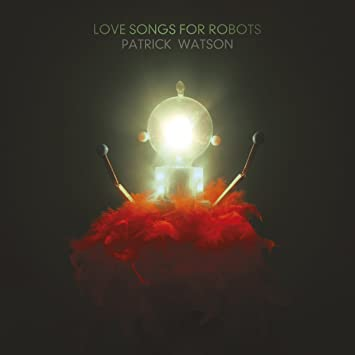 Patrick Watson � Love Songs for Robots