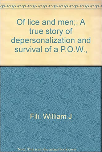 Of lice and men;: A true story of depersonalization and survival of a P.O.W.,
