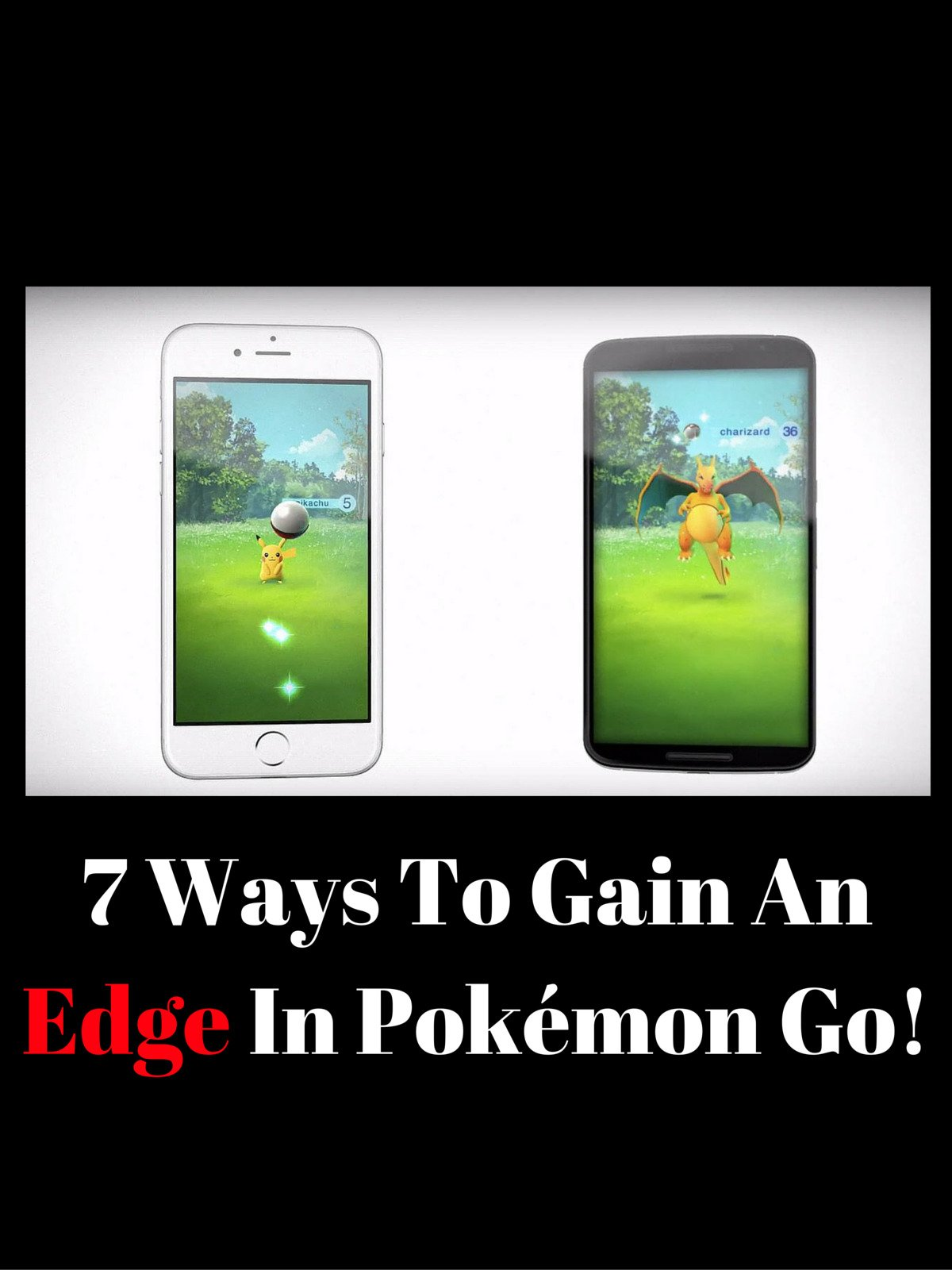 7 Ways To Gain An Edge In Pokémon Go!