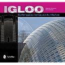 Igloo: Contemporary Vernacular Architecture