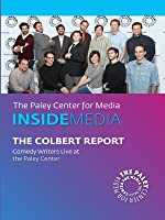 The Truthiness Behind the Lines: An In-depth Look Behind the Scenes with The Colbert Report Writers: Live at the Paley Center