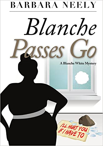Blanche Passes Go (Blanche White series Book 4) written by Barbara Neely