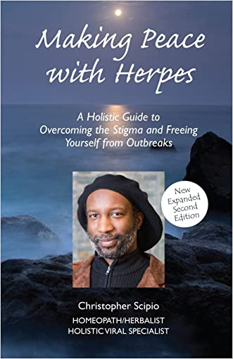 Making Peace with Herpes: A Holistic Guide to Overcoming the Stigma and Freeing Yourself from Outbreaks