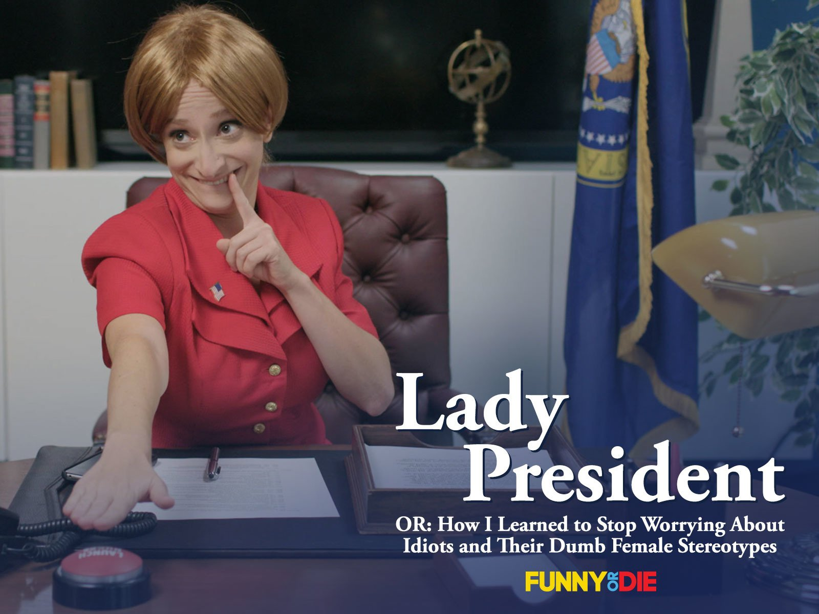 Lady President (OR: How I Learned to Stop Worrying About Idiots and Their Dumb Female Stereotypes) - Season 1