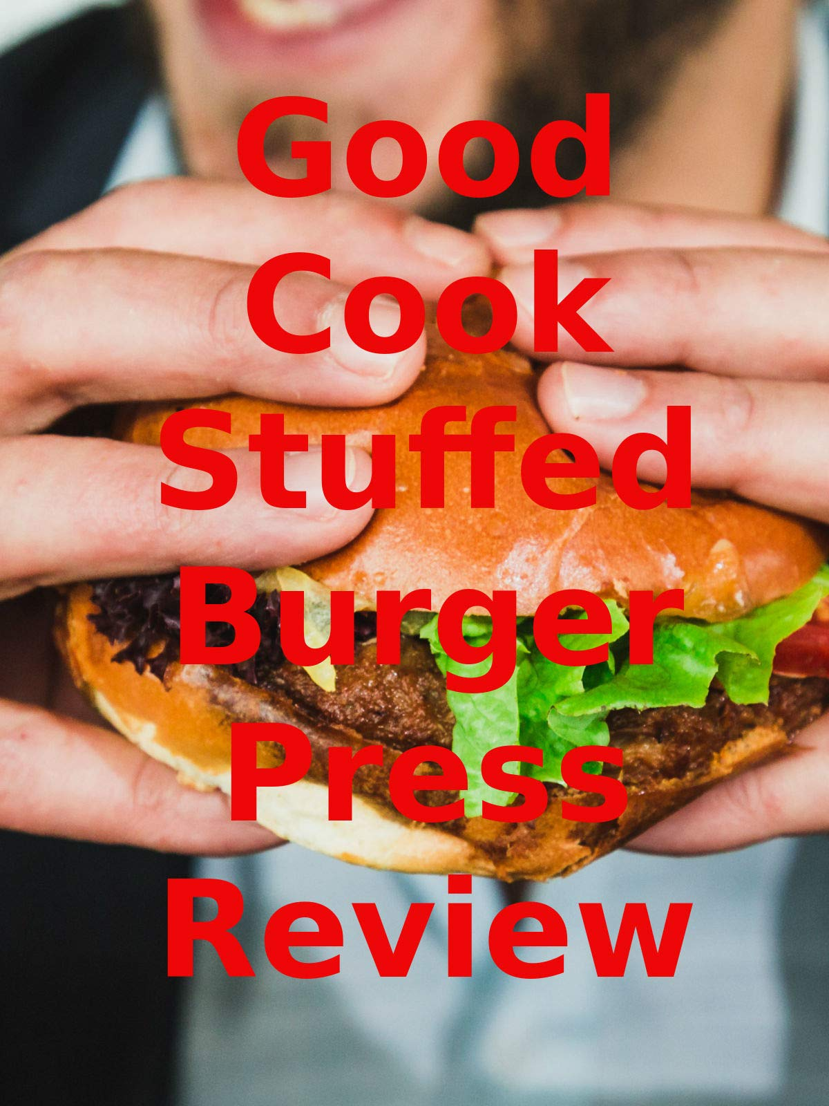 Review: Good Cook Stuffed Burger Press Review on Amazon Prime Video UK
