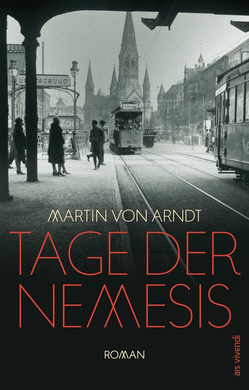 Tage der Nemesis von Martin von Arndt