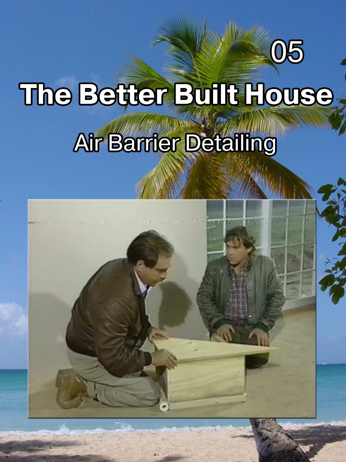 The Better Built House 05 Air Barrier Detailing on Amazon Prime Instant Video UK