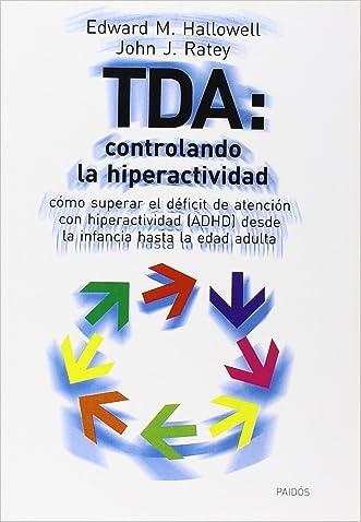 TDA: Controlando la hiperactividad. Como superar el Deficit de Atencion con Hiperactividad (ADHD) desde la infancia hasta la edad adulta / Controlling Hype (Spanish Edition)