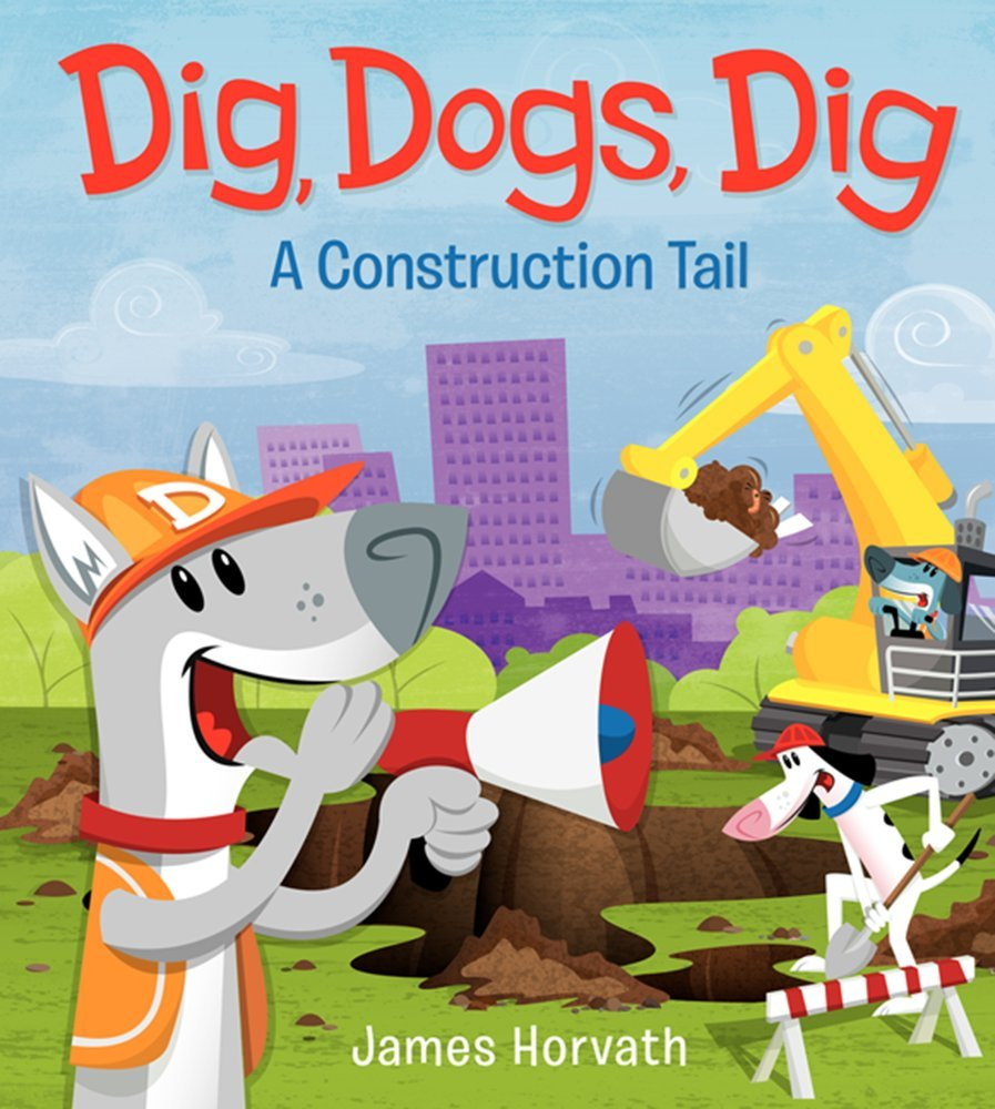 Dig, Dogs, Dig available at amazon.com