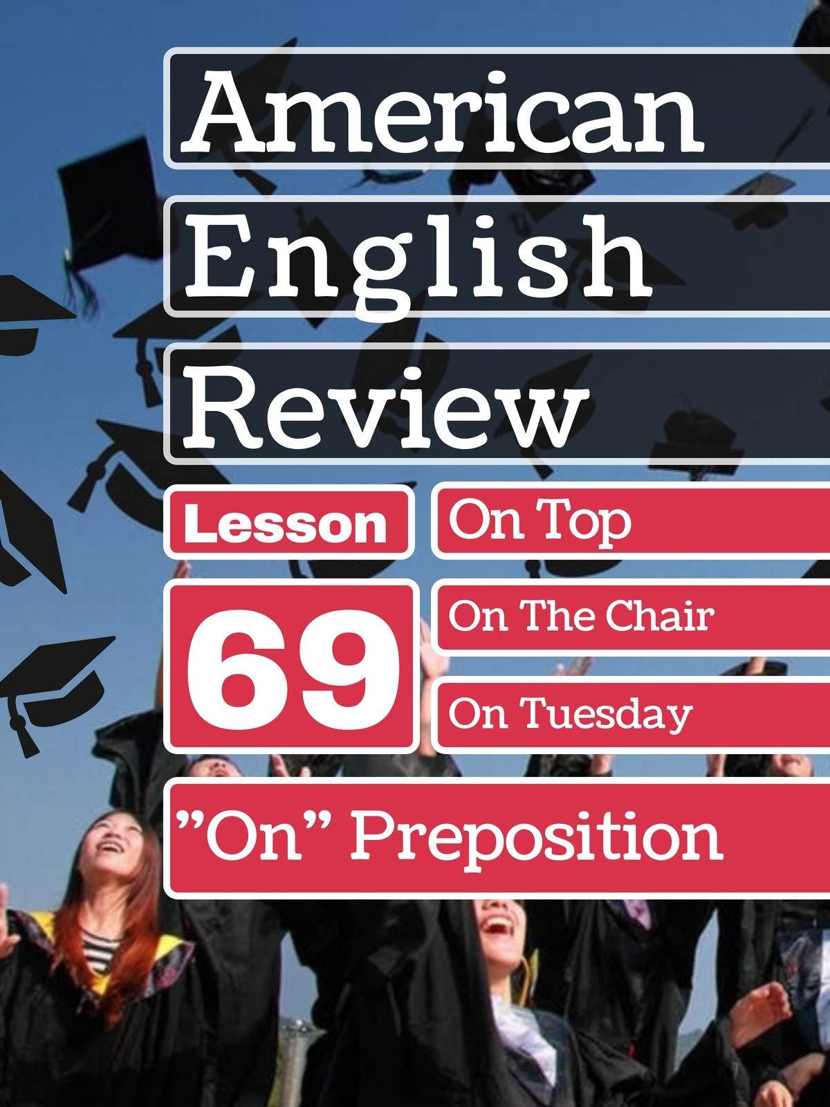 """On"" Preposition Lesson 69"