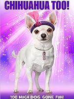 Chihuahua Too! [HD]