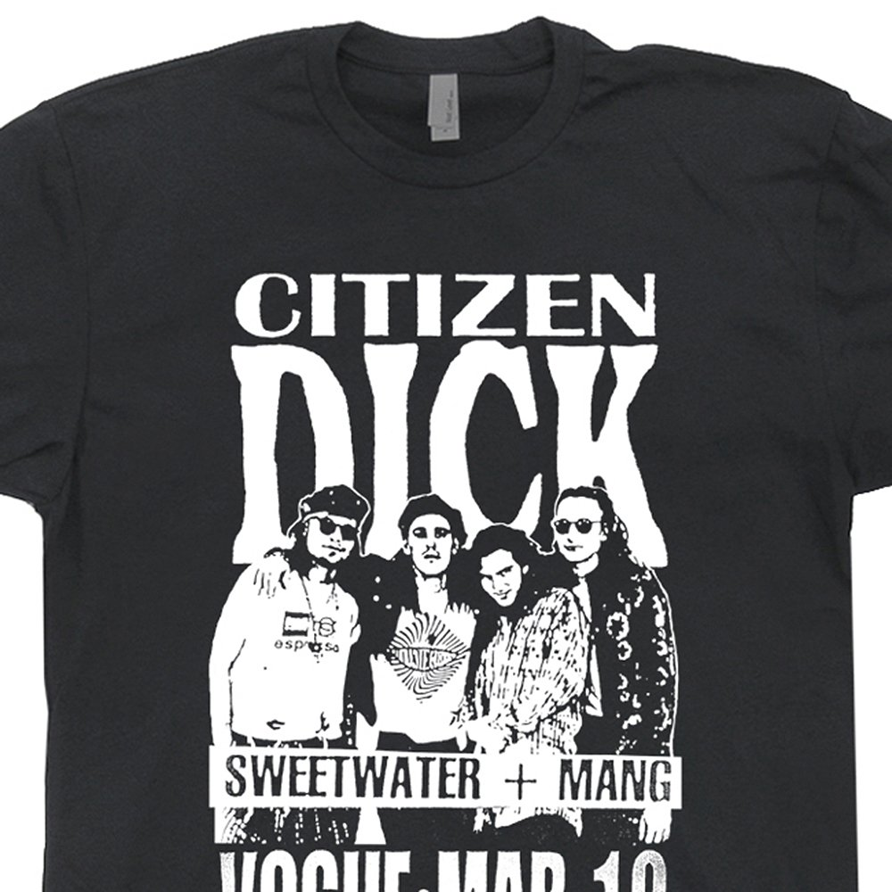 Citizen Dick T Shirts Poster Design Punk Nirvana Rock Vintage Smashing Concert Tee Grunge Pumpkins Seattle Shirtmandude 0