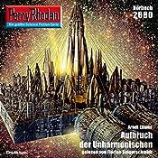 Aufbruch der Unharmonischen (Perry Rhodan 2680) | Arndt Ellmer