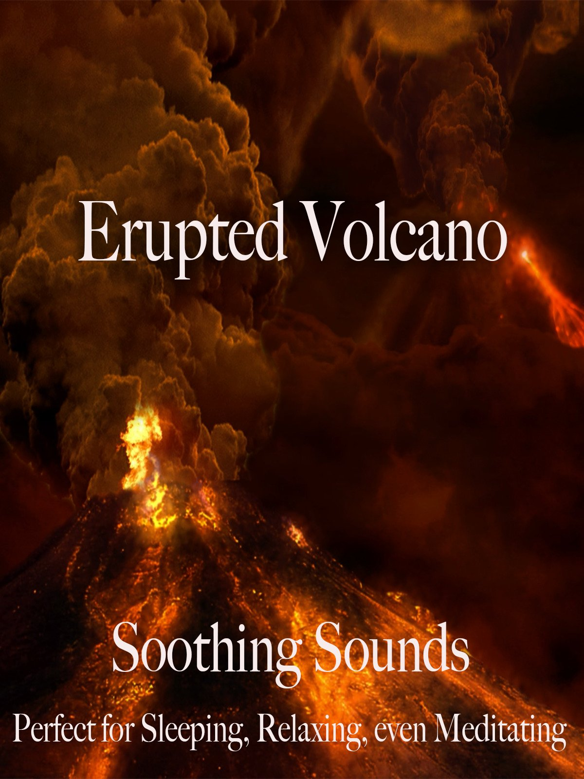 Erupted Volcano Soothing Sounds Perfect Sleeping, Relaxing, even Meditating