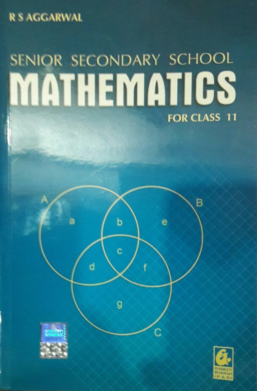 Senior secondary school mathematics for class 11
