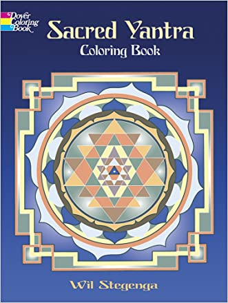 Sacred Yantra Coloring Book (Dover Design Coloring Books) written by Wil Stegenga