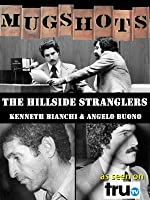 Mugshots: Kenneth Bianchi & Angelo Buono - The Hillside Stranglers