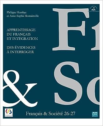 Apprentissage du français et Intégration: Des évidences à interroger (French Edition) written by Philippe Hambye