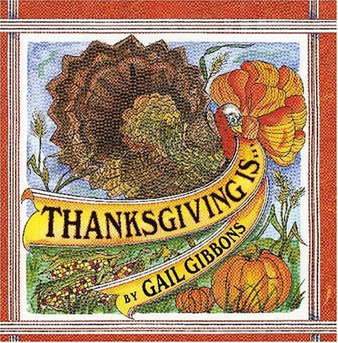 Thanksgiving Is... by Gail Gibbons (2004-06-02)