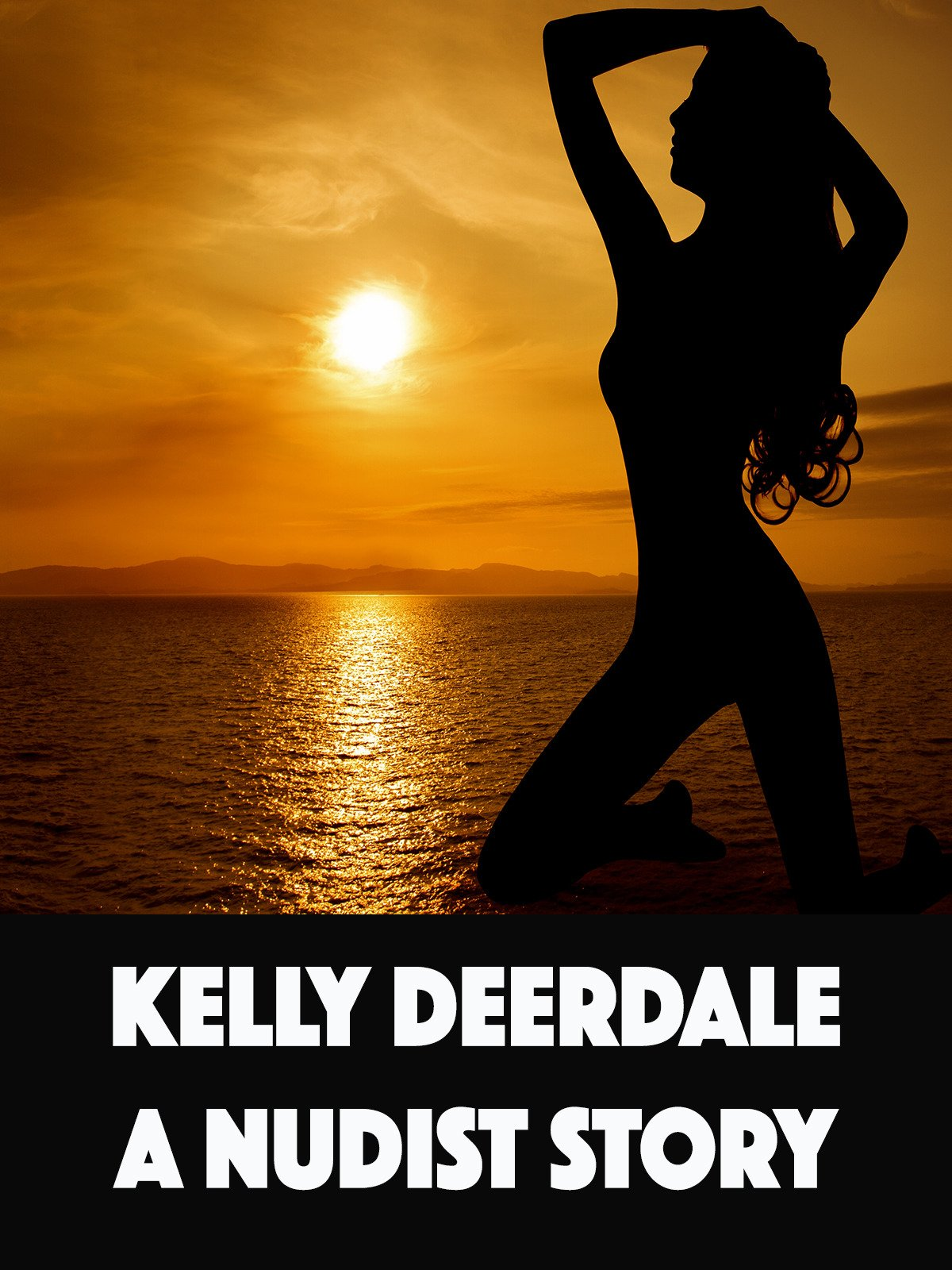 Kelly Deerdale A Nudist Story